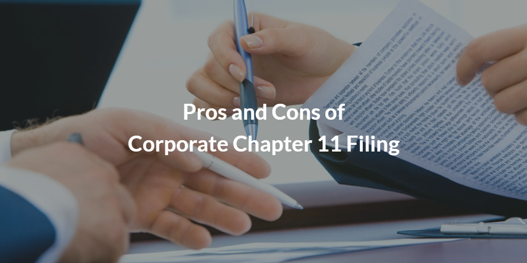 Pros and Cons of Corporate Chapter 11 Filing