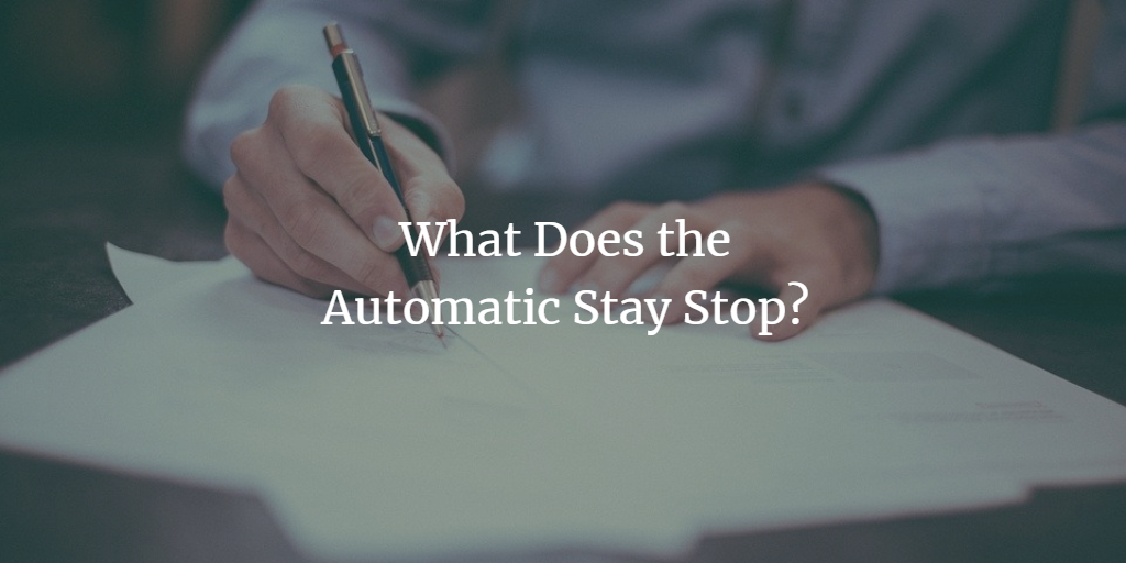 What Does the Automatic Stay Stop?