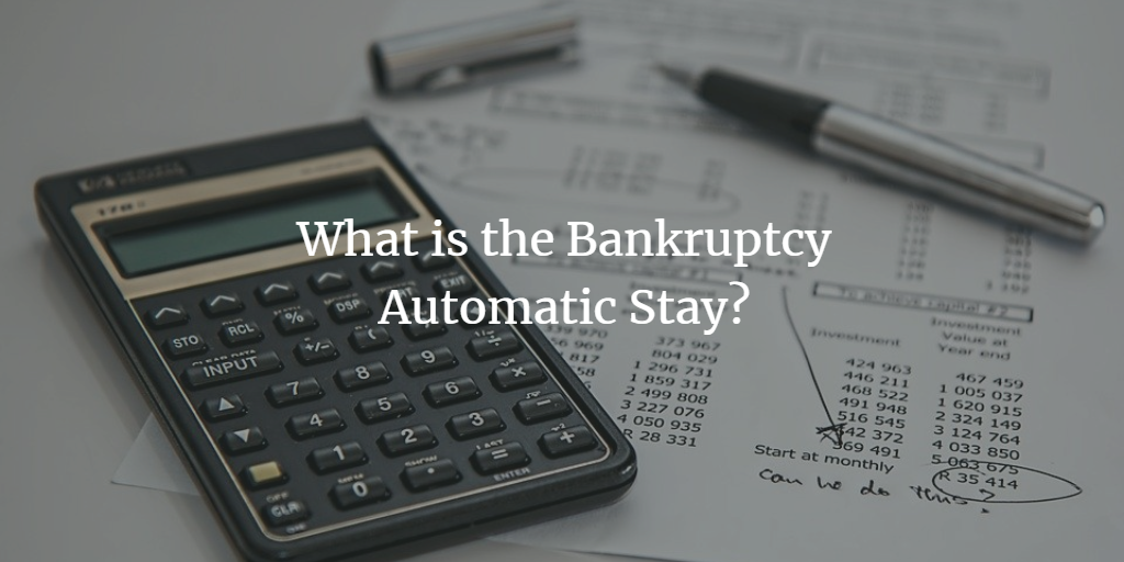 What is the Bankruptcy Automatic Stay?