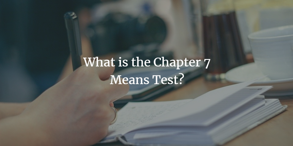 What is the Chapter 7 Means Test?