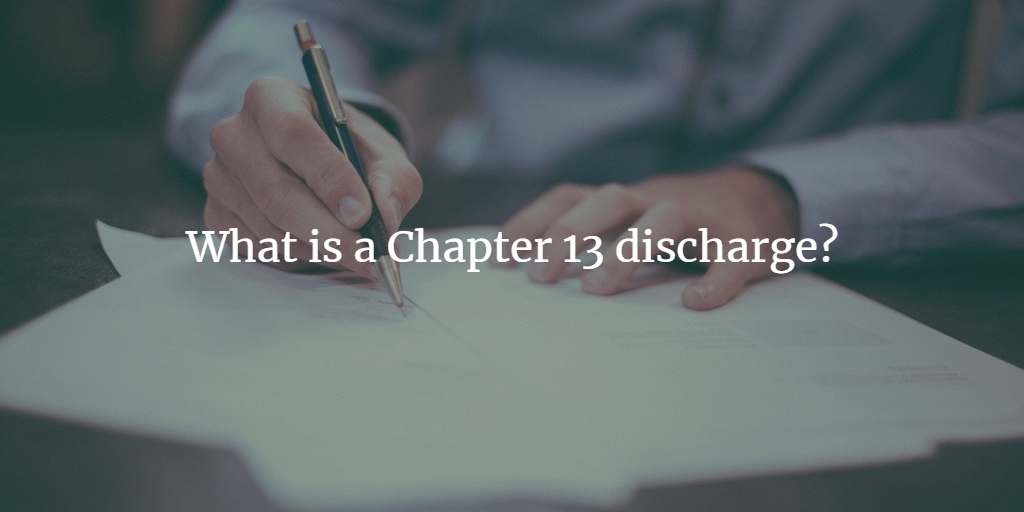 What is a Chapter 13 discharge?