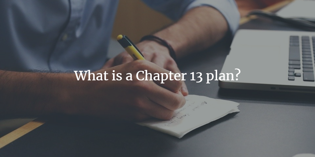 What is a Chapter 13 plan?