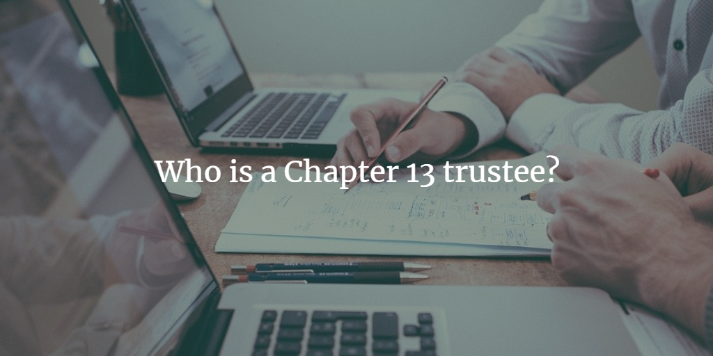Who is a Chapter 13 trustee?