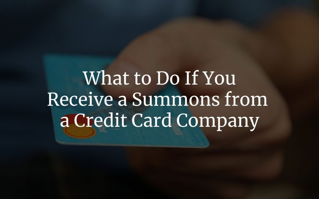 What to Do If You Receive a Summons from a Credit Card Company