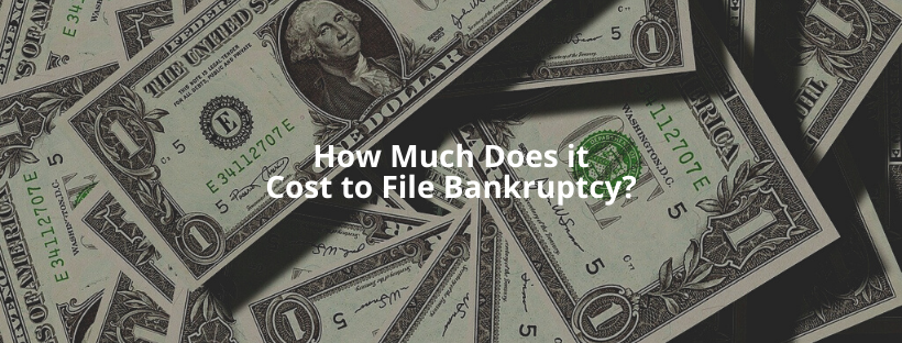 How Much Does it Cost to File Bankruptcy?
