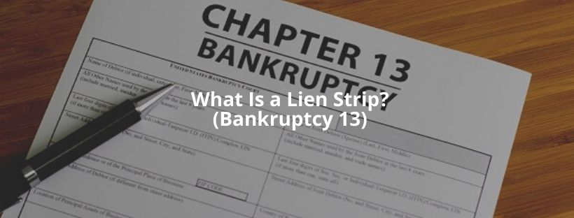 What Is a Lien Strip? (Bankruptcy 13)